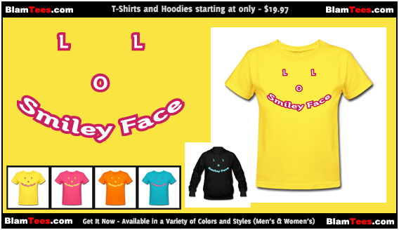 LOL Smiley Face T-Shirts and Hoodies - Available For Men and Women