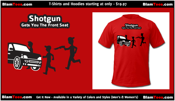 Shotgun - Gets You The Front Seat - T-Shirts for Men and Women