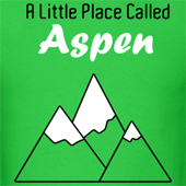 A Little Place Called Aspen Dumb and Dumber