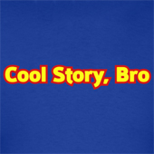 Cool Story, Bro shirt