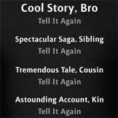 Cool Story Bro - Tell It Again t shirts and hoodies