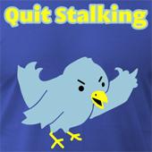 Quit Stalking - Twitter Parody shirt