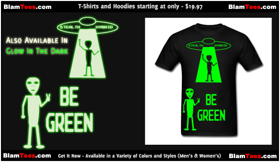 Be Green - Alien Hybrid Spaceship - Come In Peace - T-Shirts by BlamTees.com